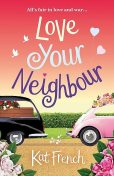 Love Your Neighbour, Kat French
