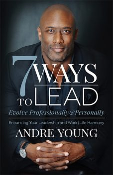 7 Ways to Lead, Andre Young