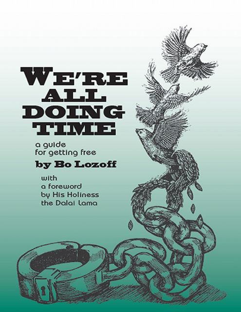 We're All Doing Time: A Guide for Getting Free, Bo Lozoff
