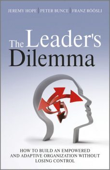 The Leader's Dilemma, ouml, Franz R, Jeremy Hope, Peter Bunce, sli