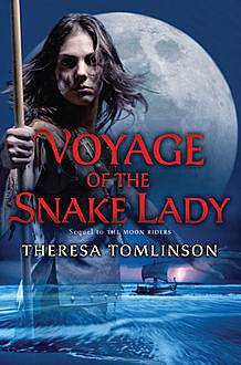 Voyage of the Snake Lady, Theresa Tomlinson