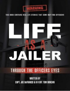 Life As a Jailer: Through the Officers Eyes, Capt. Joe DeFranco, K-9 Off. Tom Duncan