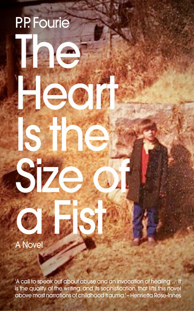 The Heart Is the Size of a Fist, P.P. Fourie