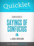 Quicklet on Confucius's The Sayings of Confucius (CliffNotes-like Summary), Abdul Montaqim