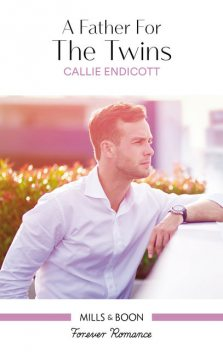 A Father For The Twins, Callie Endicott