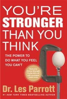 You're Stronger Than You Think, Les Parrott