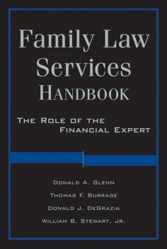 Family Law Services Handbook, Donald A.Glenn, Donald DeGrazia, Thomas F.Burrage, William Stewart