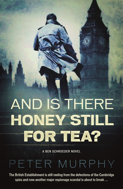 And Is There Honey Still For Tea?, Peter Murphy