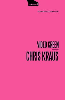 Video Green, Chris Kraus