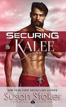 Securing Kalee (SEAL of Protection: Legacy Book 6), Susan Stoker