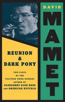 Reunion and Dark Pony, David Mamet