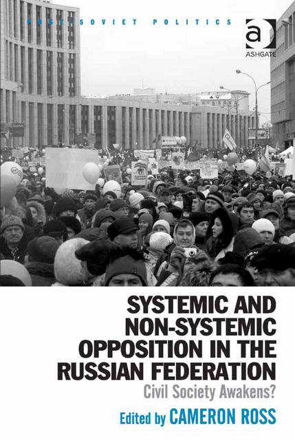 Systemic and Non-Systemic Opposition in the Russian Federation, Cameron Ross