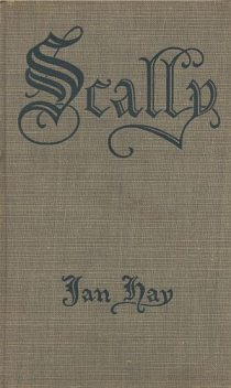 Scally / The Story of a Perfect Gentleman, Ian Hay