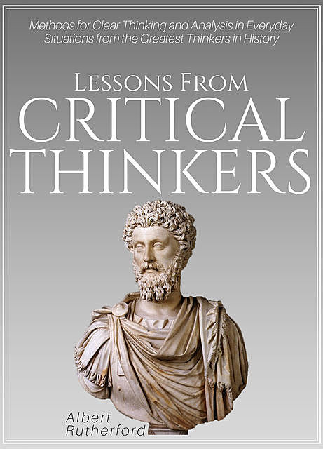 Lessons from Critical Thinkers, Albert Rutherford
