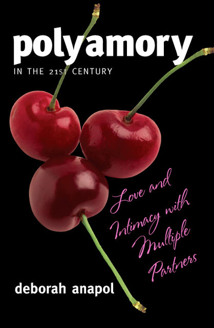 Polyamory in the 21st Century, Deborah Anapol