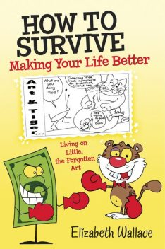How to Survive, Making Your Life Better, Elizabeth Wallace