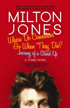 Where Do Comedians Go When They Die?, Milton Jones