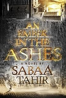 An Ember in the Ashes, Sabaa Tahir