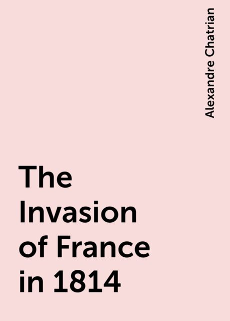 The Invasion of France in 1814, Alexandre Chatrian