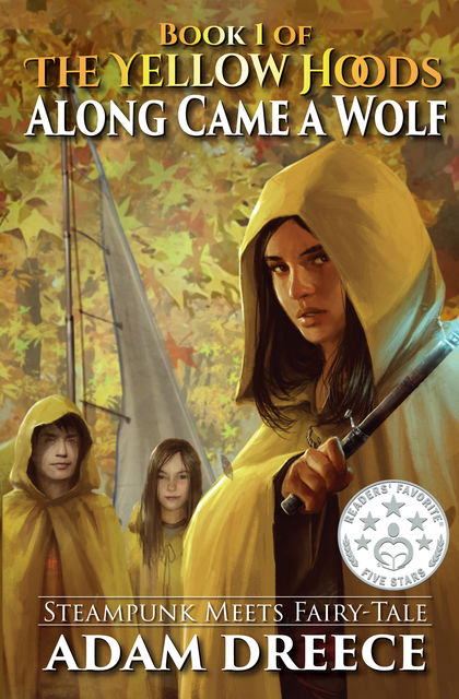 Along Came a Wolf (The Yellow Hoods, #1), Adam Dreece