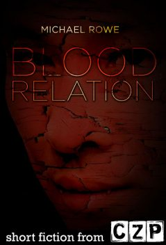 Blood Relation, Michael Rowe
