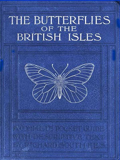 The Butterflies of the British Isles, Richard South