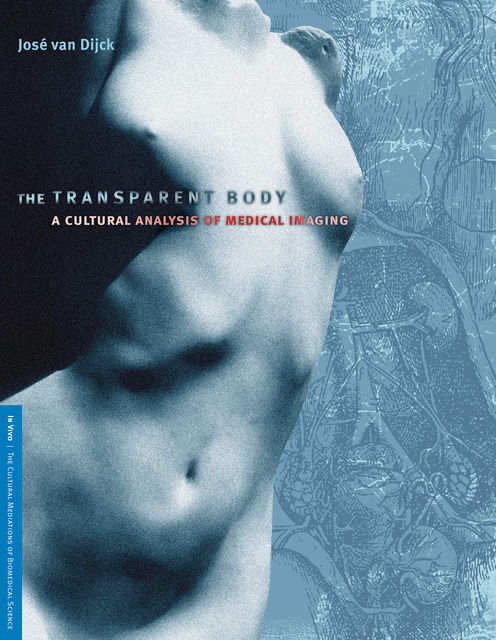 The Transparent Body, Jose Van Dijck