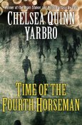 Time of the Fourth Horseman, Chelsea Q Yarbro