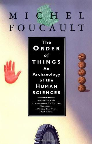 The Order of Things: An Archaeology of Human Sciences, Michel Foucault