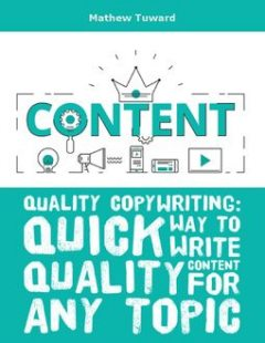 Create Quality Content: A Quick and Guaranteed Method for Any Category, Minh C.Q.