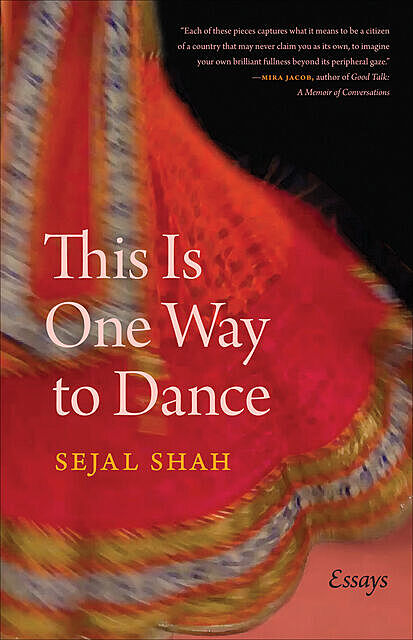 This Is One Way to Dance, Sejal Shah