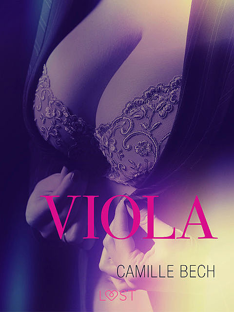 Viola – Erotic Short Story, Camille Bech
