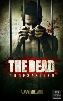 The Dead 1: Todeszellen, Adam Millard