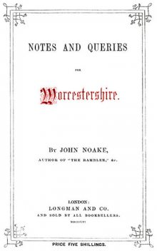 Notes and Queries for Worcestershire, John Noake
