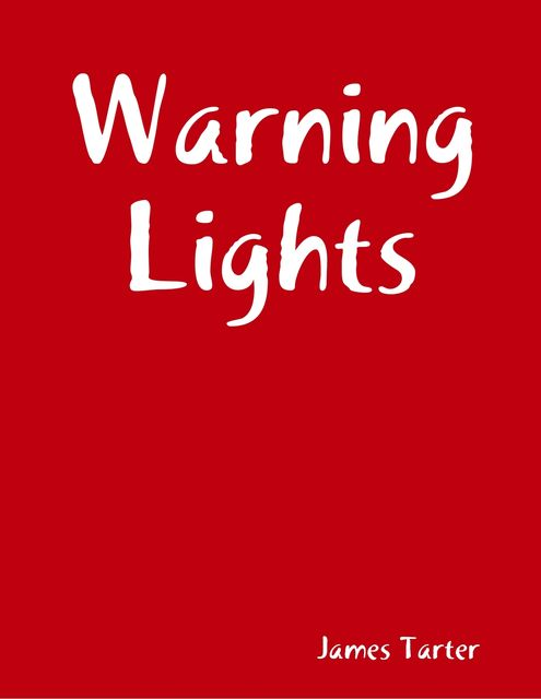 Warning Lights, James Tarter
