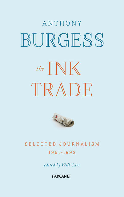 The Ink Trade, Anthony Burgess
