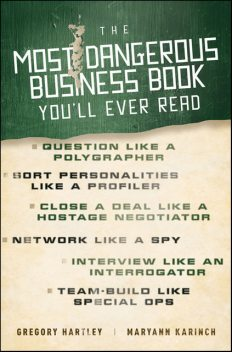 The Most Dangerous Business Book You'll Ever Read, Gregory Hartley, Maryann Karinch