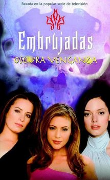 Embrujadas 8 – Oscura venganza, Diana G. Gallagher