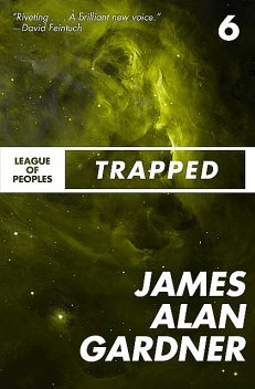 Trapped, James Alan Gardner