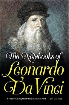 The Notebooks of Leonardo Da Vinci, Leonardo da Vinci