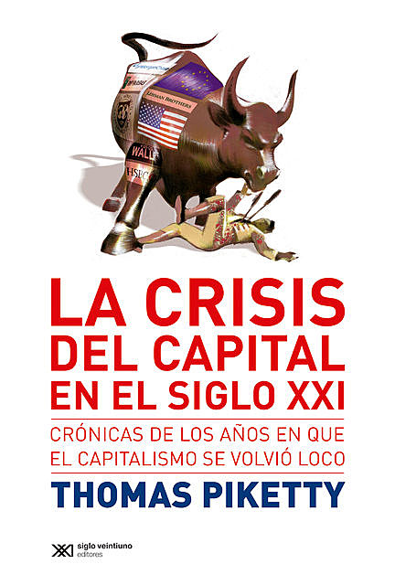 La crisis del capital en el siglo XXI, Thomas Piketty