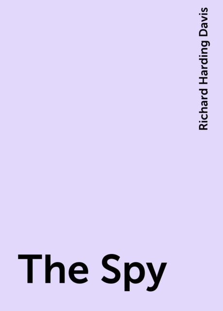 The Spy, Richard Harding Davis