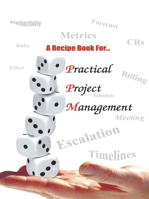 A Recipe Book For- Practical Project Management, Pramod Saxena