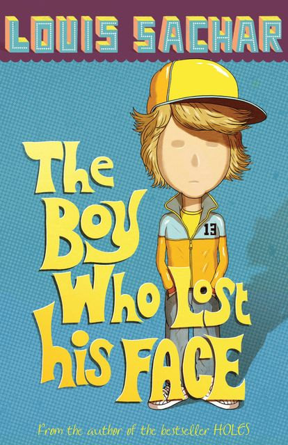 The Boy Who Lost His Face, Louis Sachar