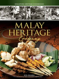 Malay Heritage Cooking, Rita Zahara