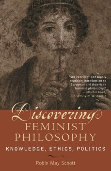 Discovering Feminist Philosophy, Robin May Schott
