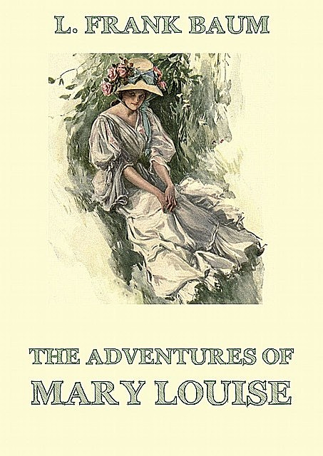 The Adventures Of Mary Louise, Edith Van Dyne, L. Baum