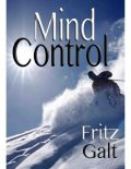 Mind Control: An International Thriller, Fritz Galt