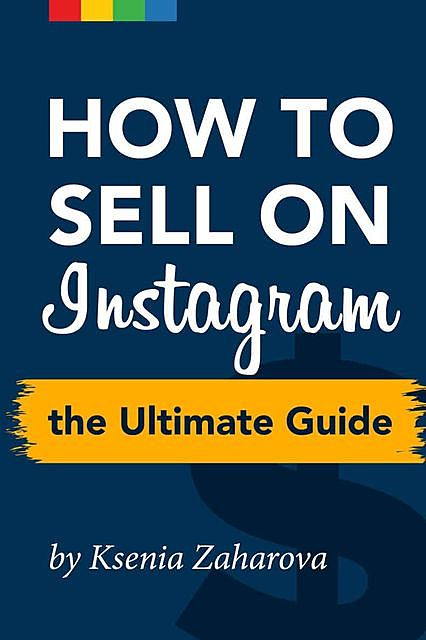How to Sell on Instagram: The Ultimate Guide,
