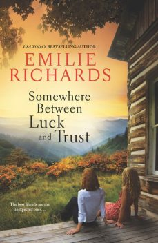 Somewhere Between Luck and Trust, Emilie Richards